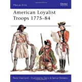 American Loyalist Troops 1775-84by Rene Chartrand