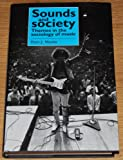 Sounds and Society: Themes in the Sociology of Music (Music and Society (Manchester University Press)) (0719032237) by Peter J. Martin