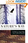 Nature's Way: Native Wisdom for Livin...