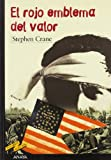 El rojo emblema del valor / The Red Badge of Courage: Un Episodio De La Guerra Civil Americana/ an Episode of the American Civil War, 1895 (Tus Libros Seleccion/ Your Book Selection) (Spanish Edition)