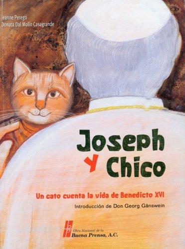 Joseph and Chico: Un Gato Cuenta La Vida de Benedicto XVI/A Cat Recounts the Life of Benedict XVI