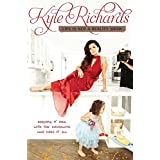 Life Is Not a Reality Show: Keeping It Real with the Housewife Who Does It All ~ Kyle Richards