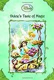Disney Fairies: Dulcie's Taste of Magic (Disney Fairies) (A Stepping Stone Book(TM))