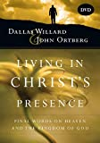 Dallas Willard Living in Christ's Presence DVD: Final Words on Heaven and the Kingdom of God