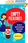Empty Pleasures: The Story of Artific...