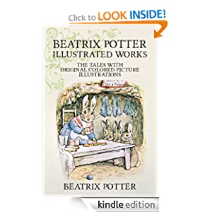 Beatrix Potter Illustrated Works: 22 Tales With Original Colored Picture Illustrations (More Than 650 Pictures Included)