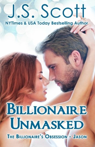 Billionaire Unmasked (The Billionaire's Obsession) (Volume 5)