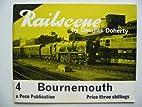 RAILSCENE 4 BOURNMOUTH by Douglas Doherty