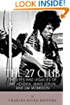The 27 Club: The Lives and Legacies o...