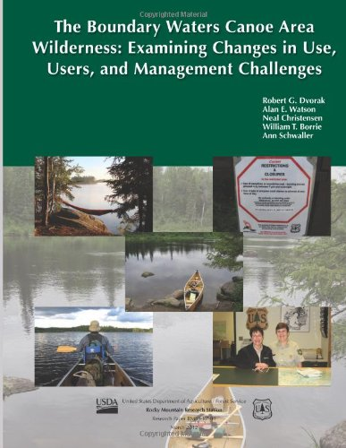The Boundary Waters Canoe Area Wilderness:  Examining Changes in Use, Users, and Management Challenges