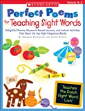 img - for Perfect Poems for Teaching Sight Words: Delightful Poems, Research-Based Lessons, and Instant Activities That Teach the Top High-Frequency Words (Teaching Resources) book / textbook / text book