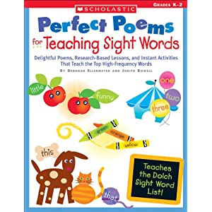 Perfect Poems for Teaching Sight Words: Delightful Poems, Research-Based Lessons, and Instant Activities That Teach the Top High-Frequency Words