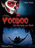 Voodoo - Ich k�mpfe um dich: Mystery Thriller