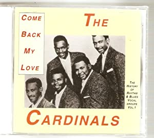 The Best Of The Cardinals: Come Back My Love