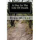 A Day In The Life Of Death ~ Ryan Lee