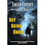 Guy Going Under: A Cave Adventure ~ Erich Eipert
