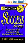 Rich Dad's Success Stories: Real Life...