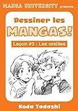 Manga University pr�sente ... Dessiner les mangas ! Le�on #3 : Les oreilles