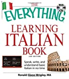 The Everything Learning Italian Book: Speak, write, and understand basic Italian in no time (Everything Series) (1605500925) by Glenn Wrigley, Ronald