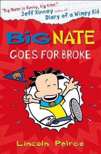Lincoln Peirce - Big Nate Goes for Broke (US edition) (Big Nate, Book 4)