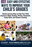 img - for 801 Easy and Effective Ways to Improve Your Child's Grades: Simple and Easy Ways to Help Your Child Improve in Math, Reading, Writing, Homework, Study Skills, and Summer Learning book / textbook / text book