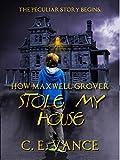 How Maxwell Grover Stole My House