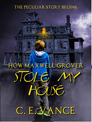 how-maxwell-grover-stole-my-house-english-edition