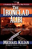 The Ironclad Alibi (Harrison Raines Civil War Mysteries, Book 3)
