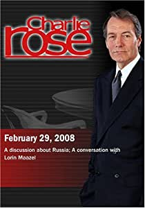 Charlie Rose - Russia / Lorin Maazel (February 29, 2008)