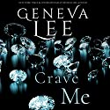 Crave Me Audiobook by Geneva Lee Narrated by Victoria Aston, Roger Frisk