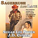 Sagebrush & Lace (       UNABRIDGED) by Sugar Lee Ryder, J. D. Cutler Narrated by Secunda Wood