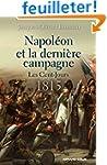 Napol�on et la derni�re campagne - Le...