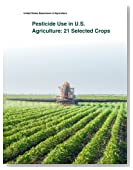 Pesticide Use in U.S. Agriculture: 21 Selected Crops