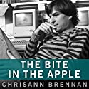 The Bite in the Apple: A Memoir of My Life with Steve Jobs (       UNABRIDGED) by Chrisann Brennan Narrated by Coleen Marlo