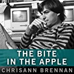 The Bite in the Apple: A Memoir of My Life with Steve Jobs | Chrisann Brennan