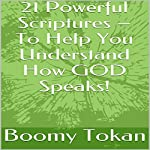 21 Powerful Scriptures - To Help You Understand How God Speaks!: 21 Powerful Scriptures - Quick Guide | Boomy Tokan