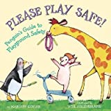 Please Play Safe (0439874734) by Margery Cuyler