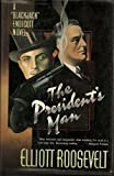 "The President's Man: A ""Blackjack"" Endicott Novel (0312064438) by Roosevelt, Elliott"