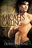 Micahs Calling - Novella Supplement to Rise of the Fallen (All the Kings Men Book 3)