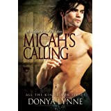 Micah's Calling - Novella Supplement to Rise of the Fallen (All the King's Men Book 3) ~ Donya Lynne