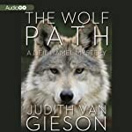 The Wolf Path: A Neil Hamel Mystery, Book 4 (       UNABRIDGED) by Judith Van Gieson Narrated by Meredith Mitchell