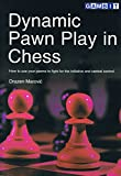 Dynamic Pawn Play in Chess (English Edition)