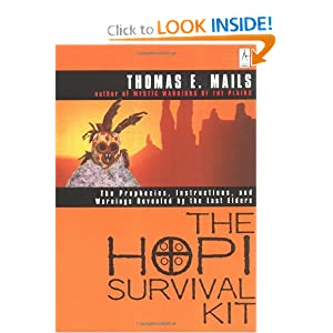 The Hopi Survival Kit: The Prophecies, Instructions and Warnings Revealed the Last Elders (Compass)