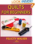 Quilts for Beginners: A How-to Book o...