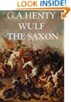 Wulf the Saxon (Annotated with Histor...