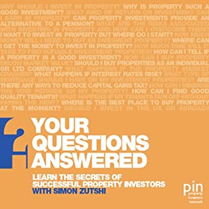 Learn the Secrets of Successful Property Investors: Your Questions Answered | [Simon Zutshi, Andy Gilbert]