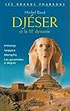 Djéser et la IIIe dynastie