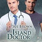 Island Doctor: Island Medics, Book 1 Hörbuch von Sue Brown Gesprochen von: Adam Rivington