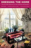 img - for Dressing the Home: The Private Spaces of Top Fashion Designers book / textbook / text book