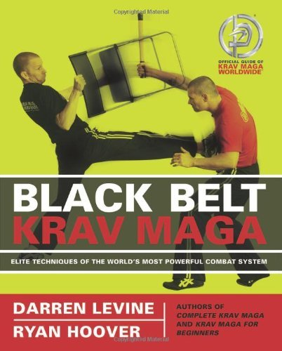 Black Belt Krav Maga: Elite Techniques Of The World'S Most Powerful Combat System [Paperback] [2009] (Author) Darren Levine, Ryan Hoover front-448483